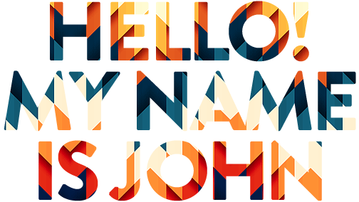 Hello! My name is John